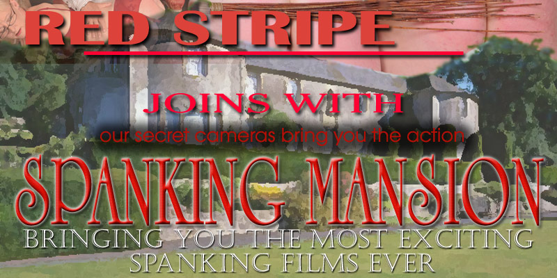 Redstripefilms and Spanking Mansion
